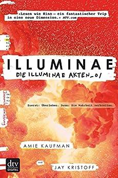 Illuminae. Die Illuminae-Akten_01 (German Edition) by [Kaufman, Amie, Kristoff, Jay]