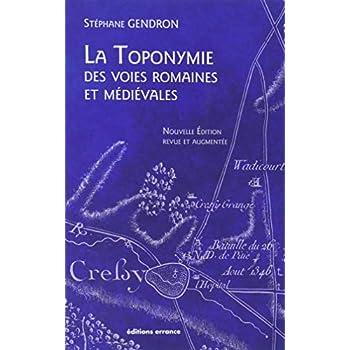 La toponymie des voies romaines et médiévales : Les mots des routes anciennes