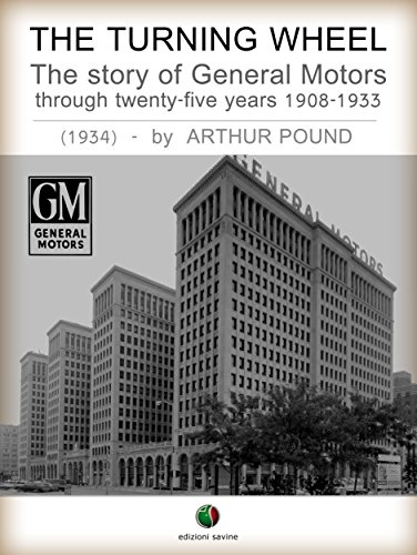 the-turning-wheel-the-story-of-general-motors-through-twenty-five-years-1908-1933-history-of-the-aut