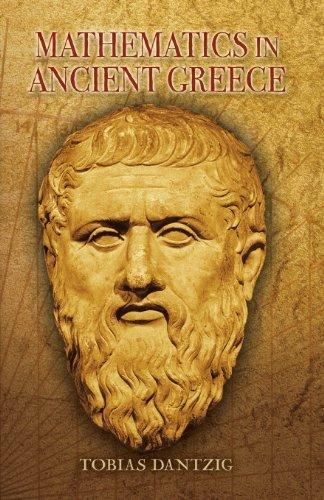Mathematics in Ancient Greece (Dover Books on Mathematics) by Dantzig, Tobias, Mathematics (2006) Paperback