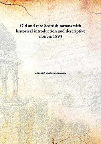Old and rare Scottish tartans with historical introduction and descriptive notices 1893 [Hardcover]
