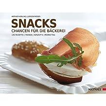 Snacks: Chancen für die Bäckerei. 140 Rezepte - Trends - Konzepte - Marketing