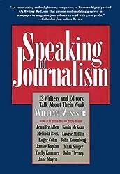 Speaking of Journalism: Twelve Writers and Editors Talk About Their Work