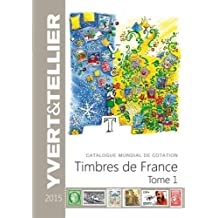 Catalogue mondial de cotation timbres de France : Tome 1