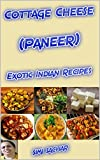 Best Cottage Cheeses - Cottage Cheese (Paneer): Exotic Indian Recipes Review
