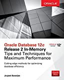 Oracle Database 12c Release 2 In-Memory: Tips and Techniques for Maximum Performance (Oracle Press) (English Edition)