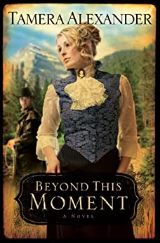 Beyond This Moment (Timber Ridge Reflections Book #2) von [Alexander, Tamera]