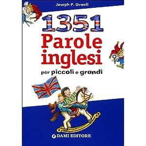 Milletrecentocinquantuno parole inglesi per piccol