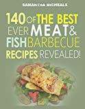Barbecue Cookbook: 140 Of The Best Ever Barbecue Meat & BBQ Fish Recipes Book..[Black & White]