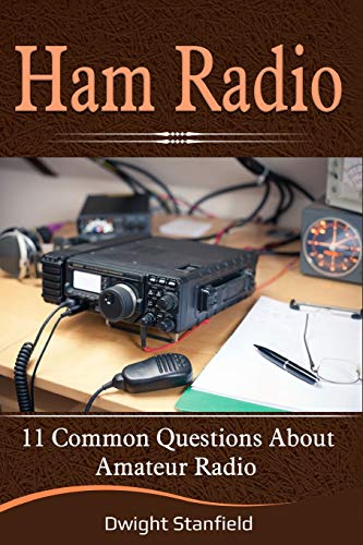 Ham Radio: 11 Common Questions about Amateur Radio