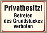 Qualitäts - Aluminium Schild Privatbesitz betreten des Grundstückes verboten 250x350 mm geprägtes Aluschild 0,6 mm Alu