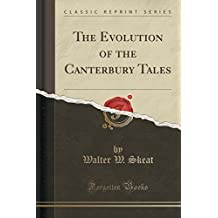 The Evolution of the Canterbury Tales (Classic Reprint) by Walter W. Skeat (2016-07-23)