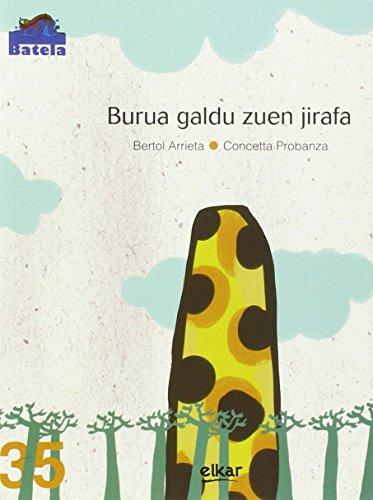 Burua Galdu Zuen Jirafa por Bertol Arrieta