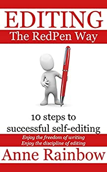 EDITING The RedPen Way: 10 steps to successful self-editing by [Rainbow, Anne]