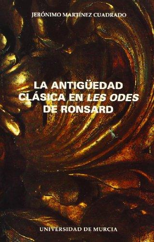 Antigüedad Clasica en Les Odes de Ronsard, La par JERONIMO MARTINEZ CUADRADO
