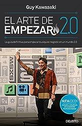 El arte de empezar 2.0 : la guía definitiva para empezar cualquier negocio en un mundo 2.0