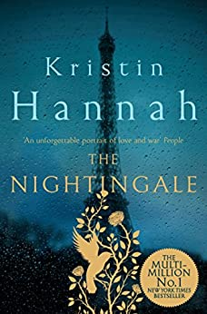 The Nightingale: Bravery, Courage, Fear And Love In A Time Of War por Kristin Hannah epub