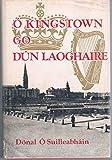 O Kingstown go Dun Laoghaire.