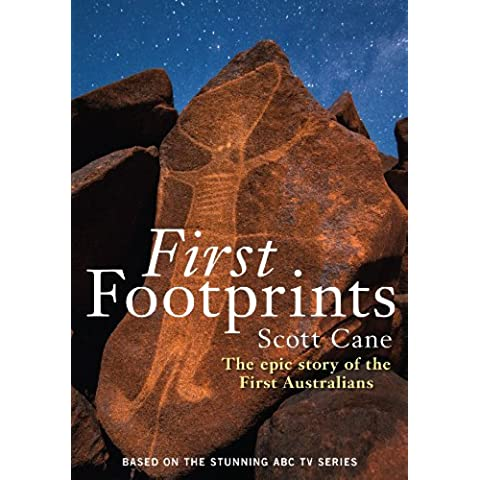 First Footprints: The epic story of the First Australians - Cane Antico
