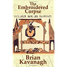 The Embroidered Corpse by Brian Kavanagh (2006-05-25)