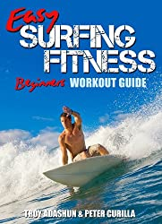 Easy Surfing Fitness: Become Fit, Lean and Strong in Just 30 Days (English Edition)