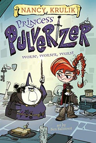 Worse, Worser, Wurst #2 (Princess Pulverizer 2)