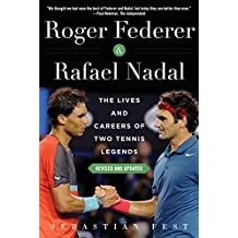 Roger Federer and Rafael Nadal: The Lives and Careers of Two Tennis Legends (English Edition)