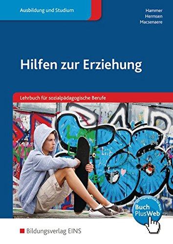 Hilfen zur Erziehung / Ein Lehrbuch für sozialpädagogische Berufe: Hilfen zur Erziehung: Lehrbuch für sozialpädagogische Berufe: Schülerband