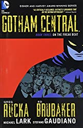 Gotham Central, Book 3: On the Freak Beat by Greg Rucka (2011-10-25)
