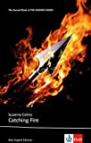 Catching Fire: Schulausgabe für das Niveau B2, ab dem 6. Lernjahr. Ungekürzter englischer Originaltext mit Annotationen (Klett English Editions)