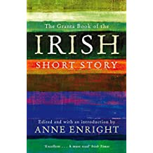 The Granta Book of the Irish Short Story by Anne Enright (Editor) (3-Nov-2011) Paperback
