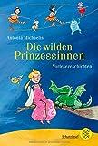 Die wilden Prinzessinnen: Vorlesegeschichten