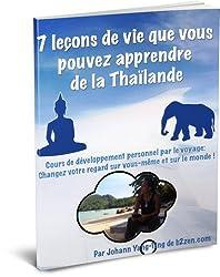 7 leçons de vie que vous pouvez apprendre de la Thaïlande