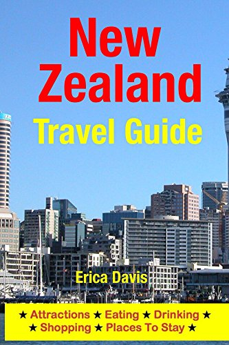 New Zealand Travel Guide: Attractions, Eating, Drinking, Shopping & Places To Stay (English Edition)
