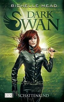 Dark Swan: Schattenkind von [Mead, Richelle]