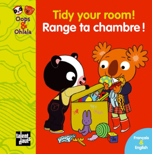 Oops & Ohlala: Tidy Your Room/Range Ta Chambre par Mellow