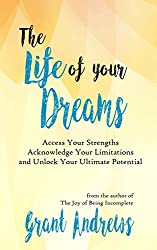 The Life of Your Dreams: Self Help Motivation Book to Unlock Your Potential and Live Your Best Life (Self Empowerment Seeds of Success Series to Reach Your Goals 1) (English Edition)