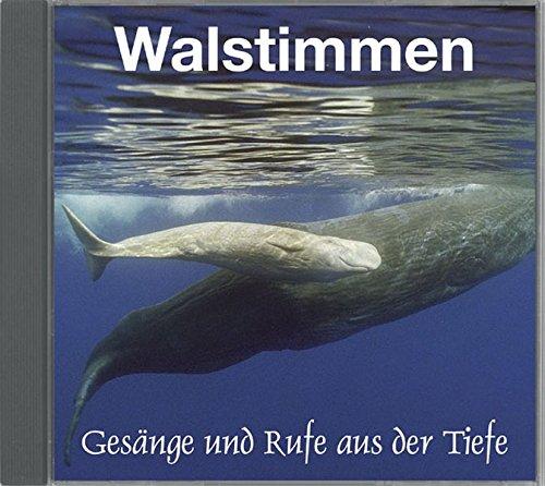 Walstimmen: Gesänge und Rufe aus der Tiefe. 15 Wal- und Delfinarten (Natur Menschliche Die Cd)