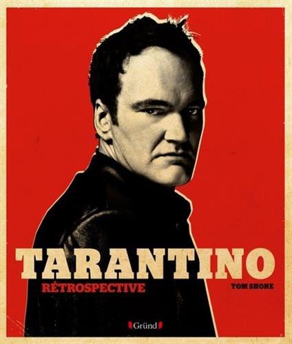 Tarantino - Rétrospective par Tom SHONE
