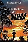 La Folle Histoire de Wamba l'Africain par Poggi