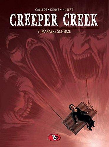 Creeper Creek, Bd. 2: Makabre Scherze