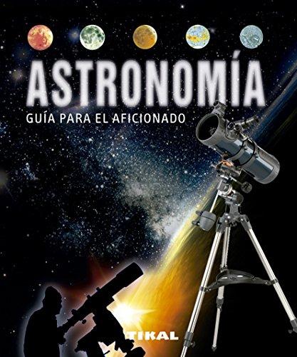 Astronomía guía para el aficionado (Enciclopedia Universal) por Antonin Rürkl