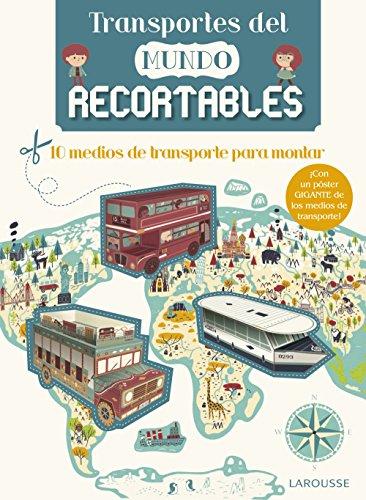 Transportes del mundo recortables (Larousse - Infantil / Juvenil - Castellano - A Partir De 8 Años) por Larousse Editorial