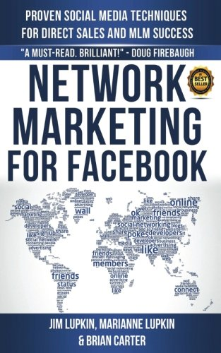 Network Marketing For Facebook: Proven Social Media Techniques For Direct Sales & MLM Success