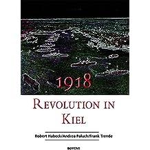 1918 – Revolution in Kiel