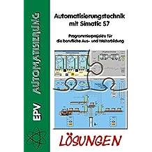 Automatisierungstechnik mit Simatic S7. Lösungen