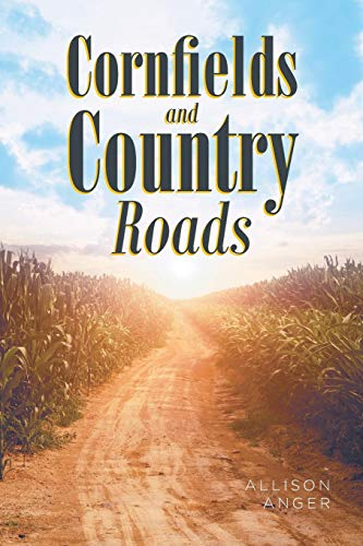 Cornfields And Country Roads por Allison Anger