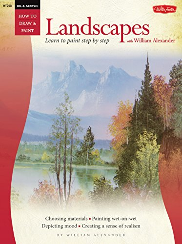 Oil & Acrylic: Landscapes with William Alexander (How to Draw and Paint Series) por W. Alexander