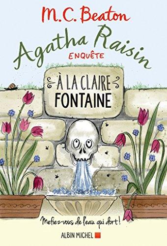 Agatha Raisin enquête 7 - A la claire fontaine : Mefiez-vous de l'eau qui dort ! (A.M. ROM.ETRAN) (French Edition)
