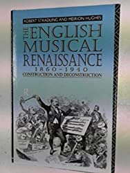 The English Musical Renaissance: The Construction and Deconstruction